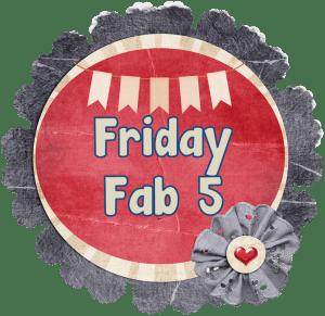 FridayFab5