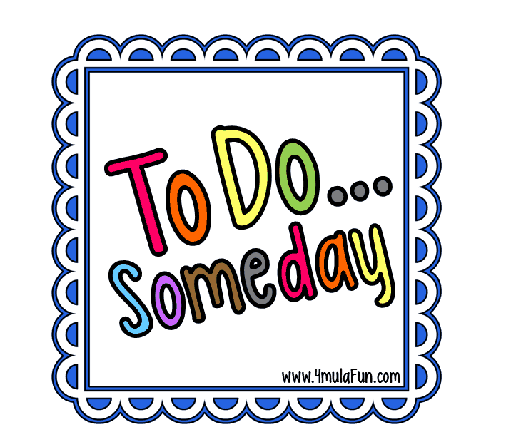 To Do… Someday