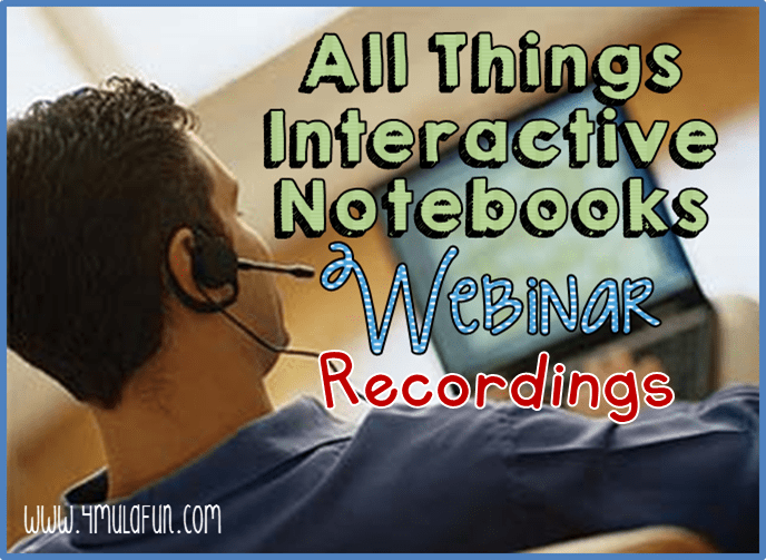 Wrap-Up: Webinars and More Interactive Notebook Goodness