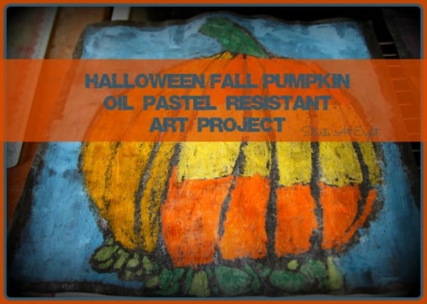 Halloween/Fall/Pumpkin Oil Pastel Resistant Art Project