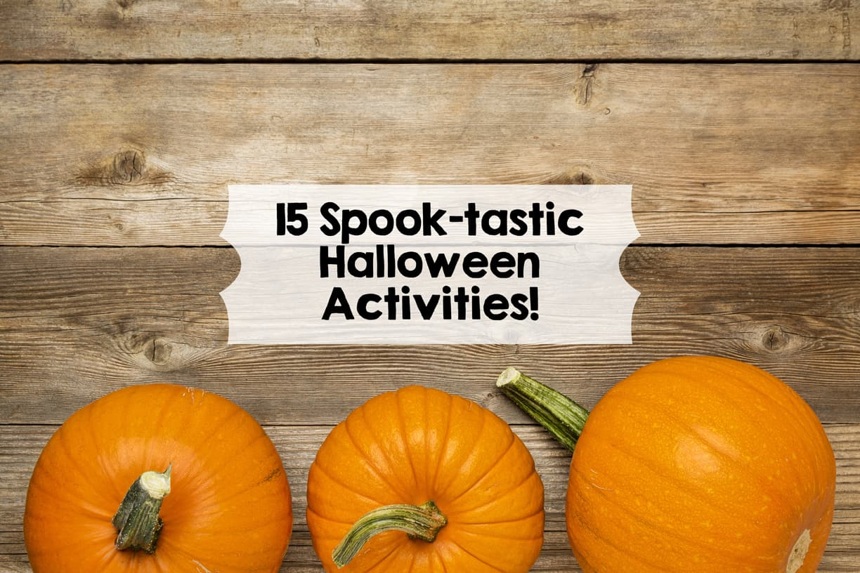 15 Spook-tastic Halloween Activities!
