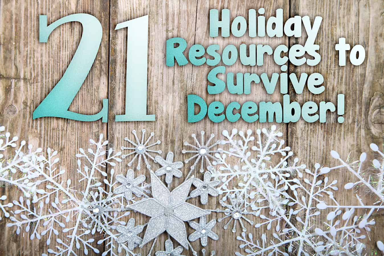 21 Holiday Resources to Survive December