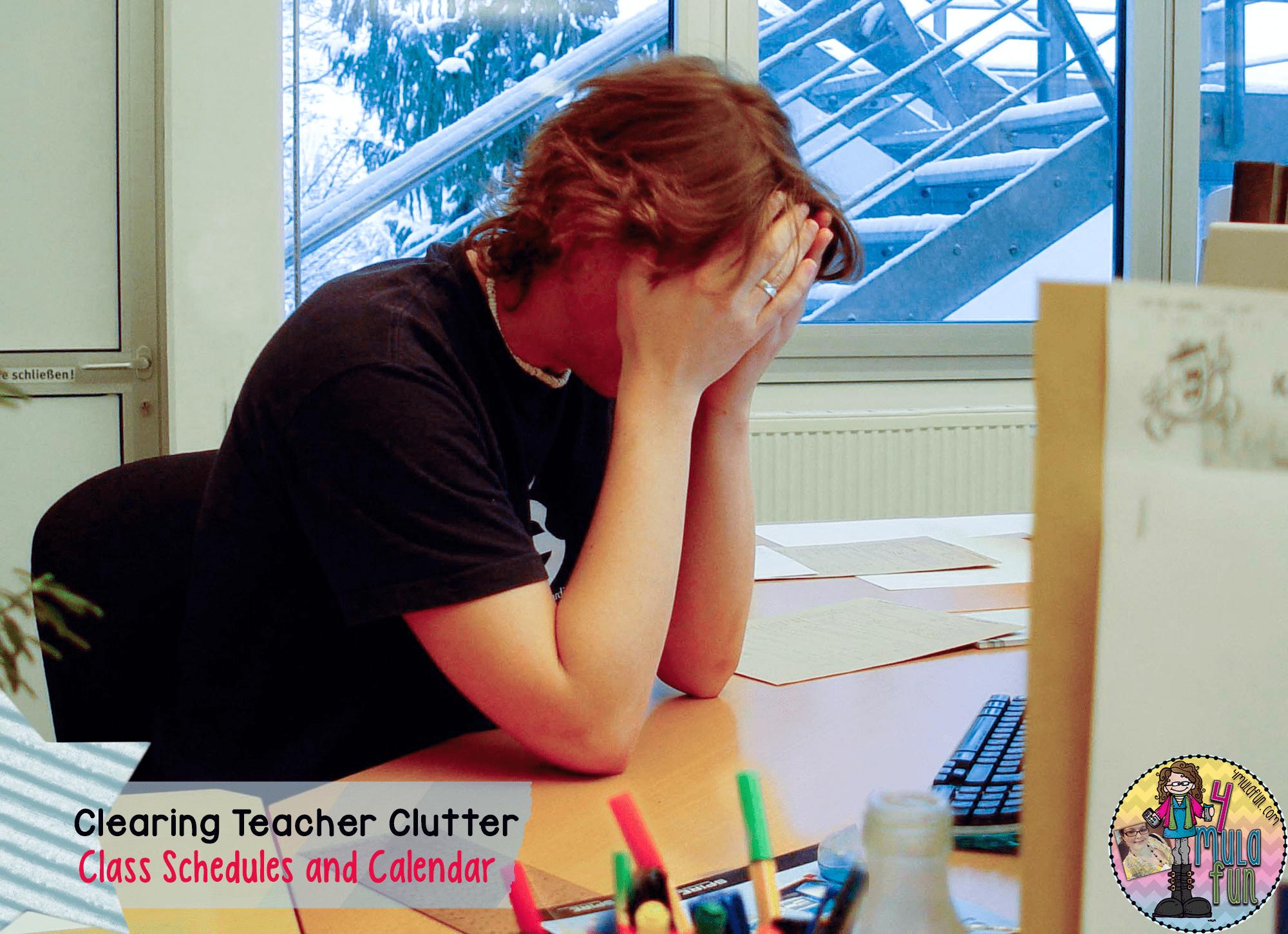 Clearing Teacher Clutter- Class Schedules and Calendar