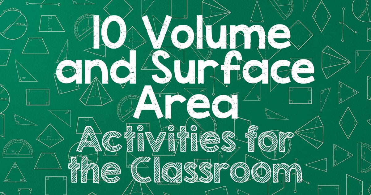 Volume and Surface Area Activities for the Classroom