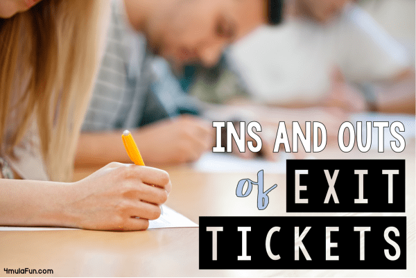 Ins And Outs of Exit Tickets