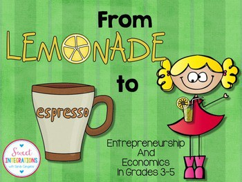 Are you ready to have your students become entrepreneurs? Sweet Integrations has created From Lemonade to Espresso to help students understand the ins and outs of becoming a business owner and how to look at all aspects to determine if you have a profitable business or one that will fail.