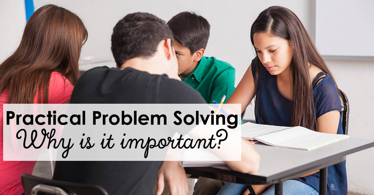 Practical Problem Solving is crucial for our students each year. We must give them the tools to think critically so they can develop better problem solving skills.