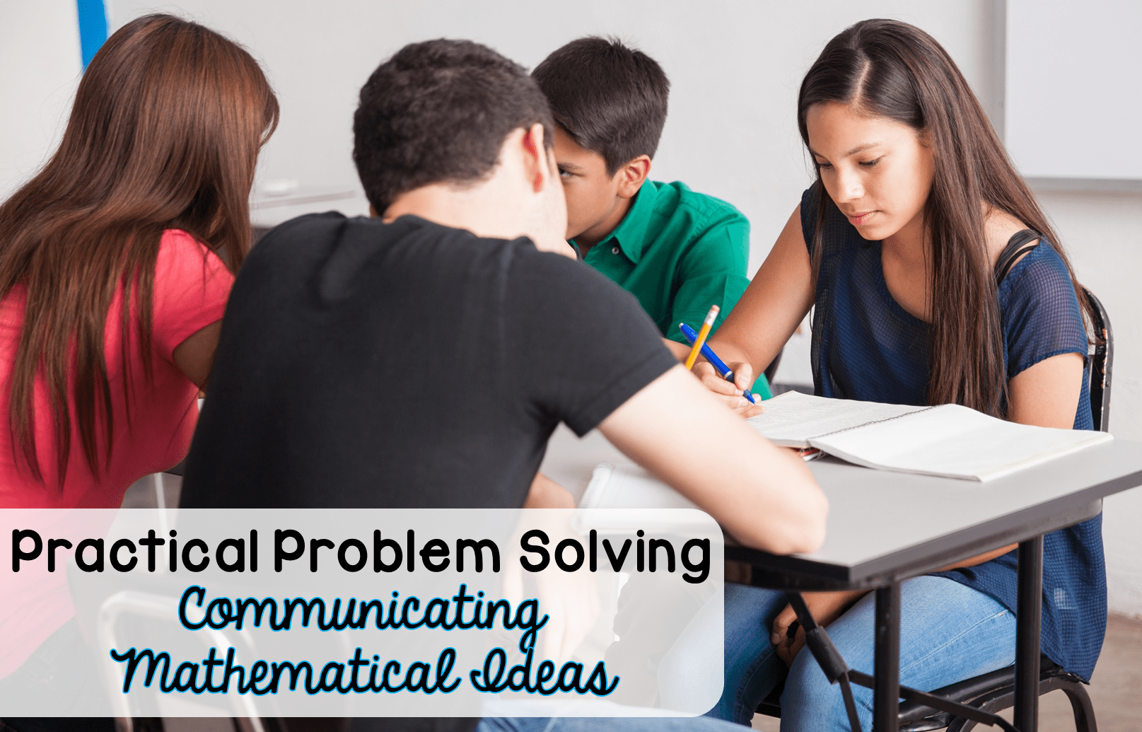 Practical Problems Solving involves more than just working on problems. Being an effective communicator of mathematical ideas allows students to make connections of mathematical skills and concepts.