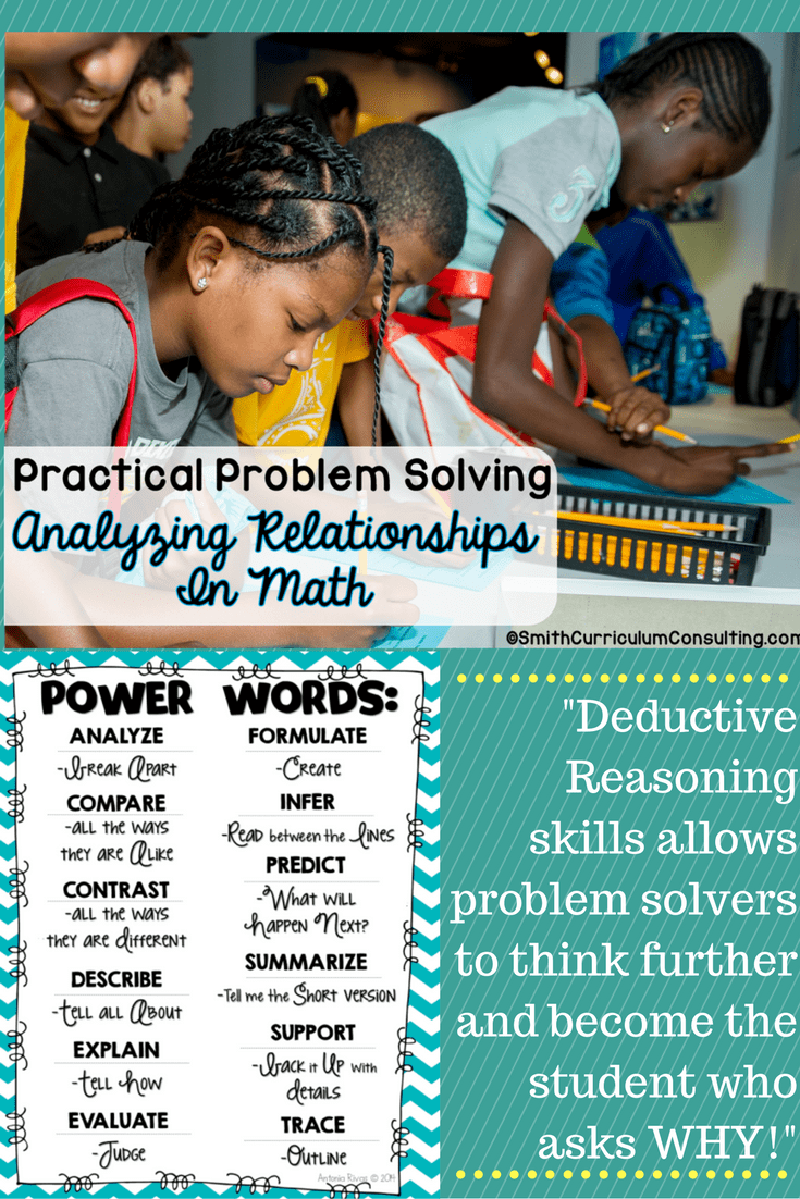 Deductive Reasoning skills allows problem solvers to think further and become the student who asks WHY!