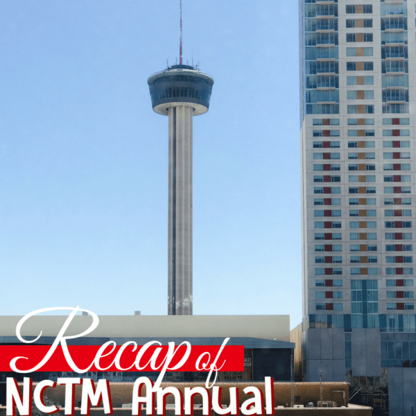Recap From NCTM Annual Conference