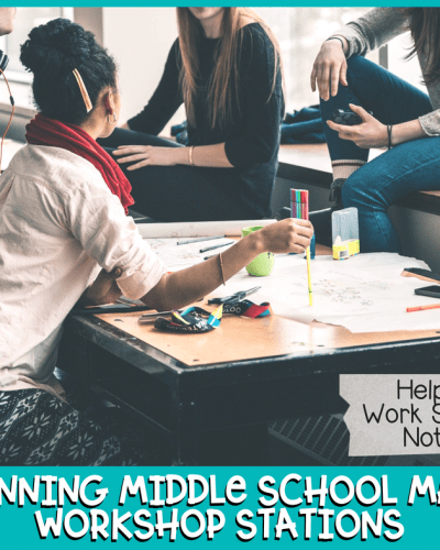Planning Middle School Math Workshop Stations (and Upper Elementary too)