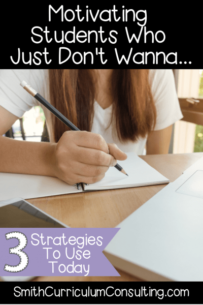 Strategies to Motivate Students Who Just Don't Wanna